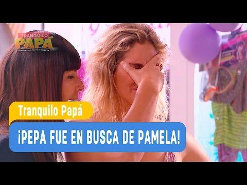 Tranquilo Papá - ¡Pepa fue en busca de Pamela! - Mejores momentos / Capítulo 3
