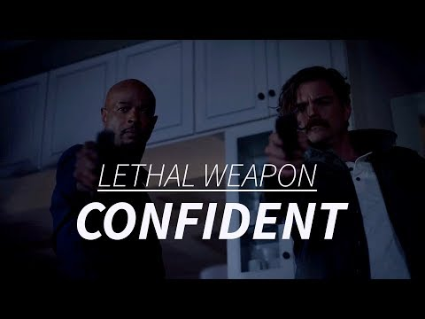 Lethal Weapon || CONFIDENT