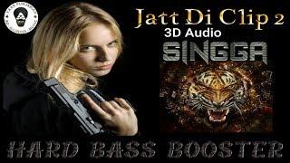 Jatt Di Clip  3d Sound   Singga    Western Penduz   Ditto Music   ST Studios  