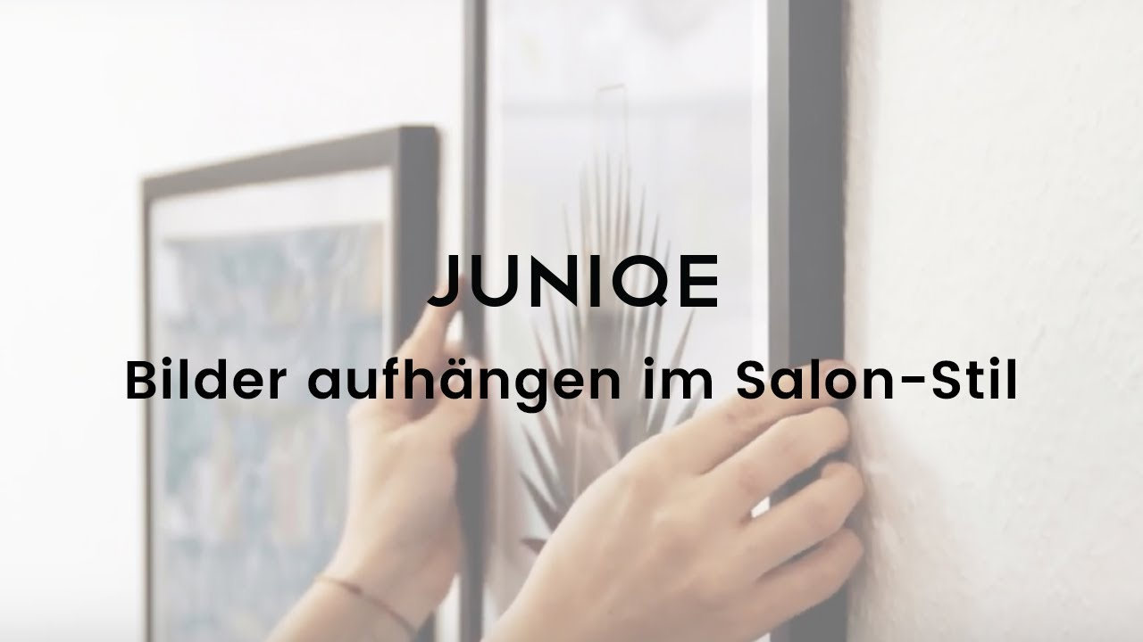 bilder aufh ngen im salon stil juniqe tutorial video youtube. Black Bedroom Furniture Sets. Home Design Ideas
