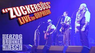 """HERZOG - BRUNNER - HIRSCH LIVE: """"Zuckersüss"""" (Orpheum 2019)"""