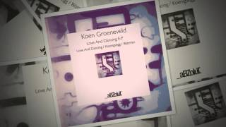 Koen Groeneveld - Love And Dancing