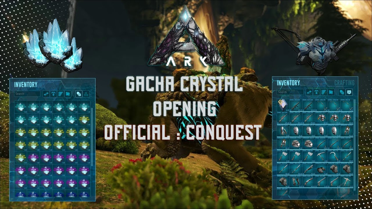 ARK OFFICIAL CONQUEST: GACHA CRYSTAL OPENING 50+ | Ascendant Item Farm |