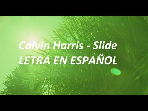 Calvin Harris - Slide (SUBTITULADO EN ESPAÑOL)