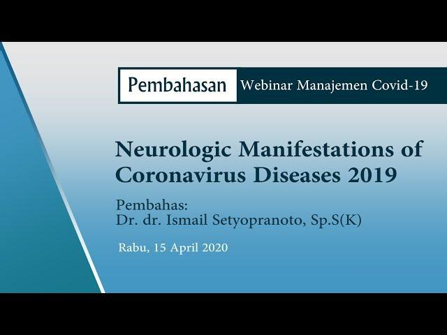 Pembahasan Webinar Manajemen Covid 19 Neurologic Manifestations of Coronavirus Disease 2019