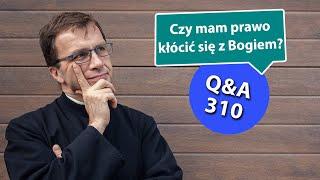 Czy mam prawo kłócić się z Bogiem? [Q&A#310] Remi Recław SJ