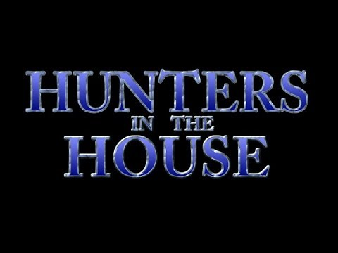 Hunters in the House