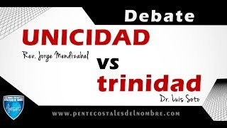 Debate Unicidad vs trinidad - Completo HD