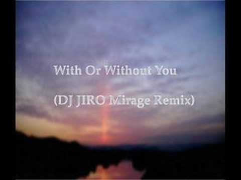 U2 // With Or Without You (Mirage Remix) remixed by DJ JIRO