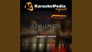 Alma Llanera (Karaoke Version) (In The Style Of Mariachi Vargas)