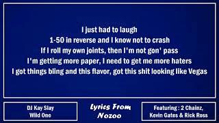 DJ Kay Slay - Wild One (Lyrics) Ft. Rick Ross, 2 Chainz, Kevin Gates & Meet Sims