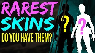 Top 5 RAREST SKINS in Fortnite Battle Royale Do you Have Them ALL?