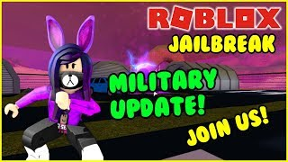 ROBLOX JAILBREAK MILITARY BASE UPDATE !! - Jailbreak, Arsenal and more ! - JOIN US ! - #297