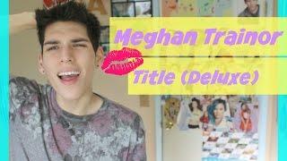 "Meghan Trainor ""Title (Deluxe)"" Album Review!"