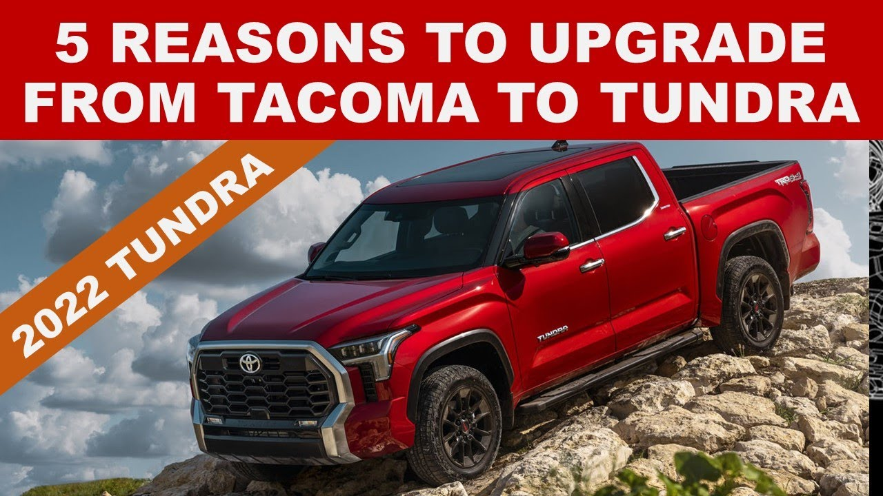 5 REASONS WHY ENGINEER IS UPGRADING TO 2022 TOYOTA TUNDRA FROM 2021 TACOMA