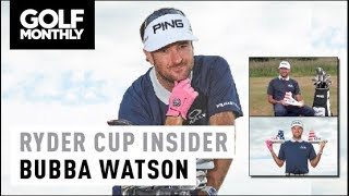 Bubba Watson I Ryder Cup Insights I Golf Monthly