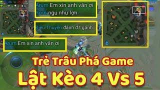 [Gcaothu] Gặp trẻ trâu phá game đứng nhà chửi team - Trận đấu 4 vs 5 lật kèo căng thẳng