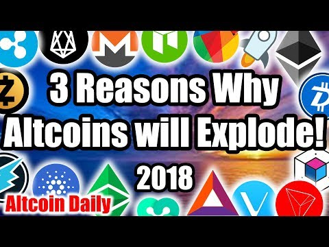 3 Reasons why Altcoins will EXPLODE in 2018!!! 💥 [Cryptocurrency, Bitcoin News]
