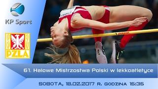 61. Halowe Mistrzostwa Polski w lekkoatletyce - dzień 1 / Arena Toruń [18.02.2017]