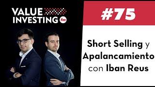 75. Short Selling y Apalancamiento con Iban Reus (Value Investing FM)