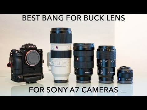 Best Bang For Buck Lens For Sony A7 Cameras [4K]
