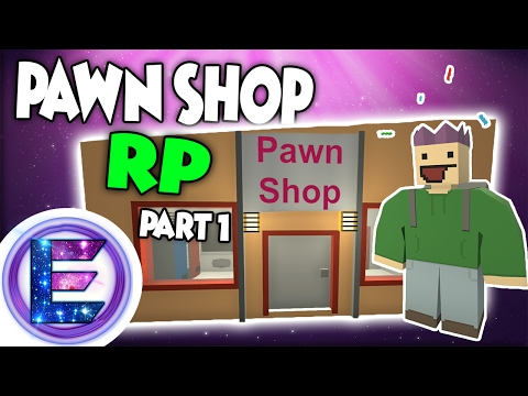 PAWN SHOP RP - Part 1 - Local trade in - Unturned roleplay