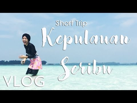 Short Trip VLOG: Kepulauan Seribu