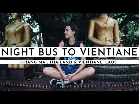 FROM CHIANG MAI TO VIENTIANE ON A NIGHT BUS | Laos Visa Run #1 | Digital nomad in Laos