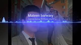 Sarbast maltay 2018 new stran / (kurdish song)