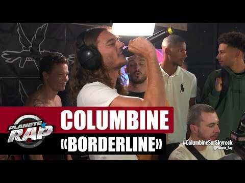 "[Exclu] Columbine ""Borderline"" #PlanèteRap"