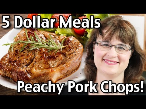 5 Dollar Meals - Peachy Pork Chops!