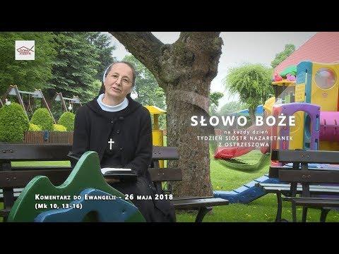 Komentarz do Ewangelii - 26 maja 2018 (Mk 10, 13-16)