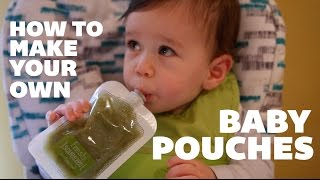 HOW TO: MAKE YOUR OWN HOMEMADE BABY FOOD POUCHES