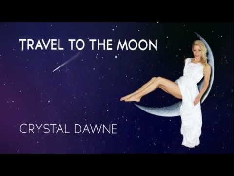 Crystal Dawne  TRAVEL TO THE MOON