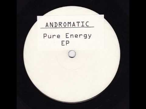 Andromatic - Pure Energy.