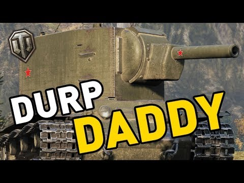 World of Tanks || DURP DADDY