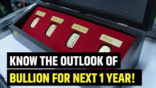 What is the outlook on bullion for next 1 year?