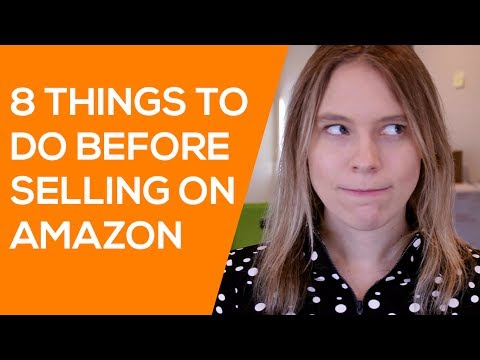 Things To Do Before You Start Selling On Amazon Tips For New Amazon Sellers