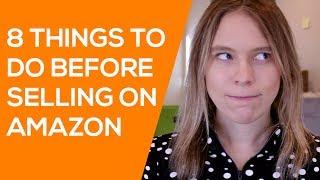 8 Choses à Faire AVANT de Vous Commencer à Vendre sur Amazon (Conseils pour les Nouveaux Vendeurs Amazon)