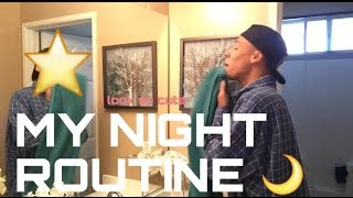 MY NIGHT ROUTINE!