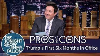 pros and cons trumps first six months in office