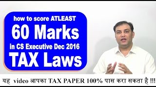 CS Executive - How to Score 60% Marks in TAX Paper (Important Topics for Dec 2016 Exams in TAX)