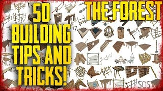 50 BUILDING TIPS & TRICKS IN 17 MINUTES! | The Forest v1.06
