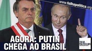 AGORA: Vladimir Putin, presidente da Rússia, chega ao Brasil - Cúpula do BRICS - Gov. Bolsonaro