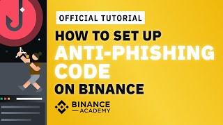 What is an Anti-Phishing code - How to set up an Anti-Phishing code on Binance