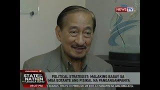 SONA: Political strategist: Malaking bagay sa mga botante ang pisikal na pangangampanya