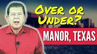 Manor Texas – Over Or Under?