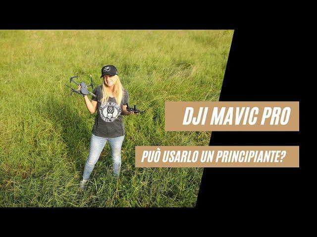Drone DJI Mavic Pro: può usarlo un principiante?