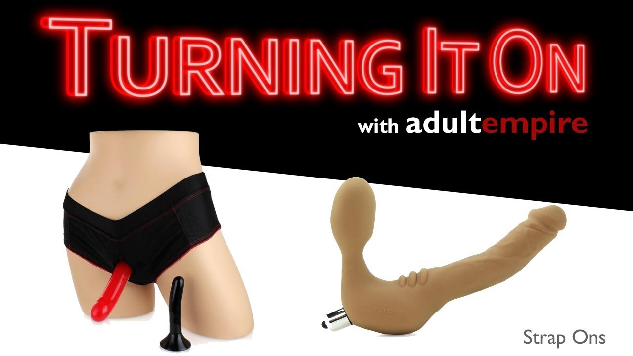 Strap Ons- Turning It on With Adult Empire