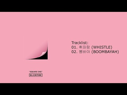 [Full Single] BLACK PINK - SQUARE ONE (WHISTLE + BOOMBAYAH) [Digital Single]